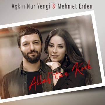 Aşkın Nur Yengi & Mehmet Erdem – Allah'tan Kork KAPAK