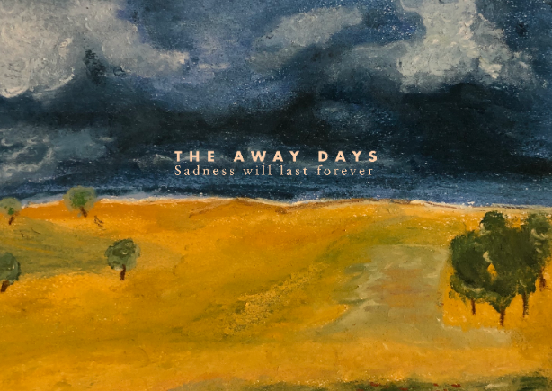 The Away Days – Sadness will last forever