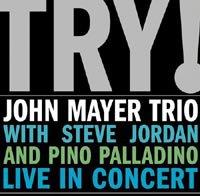 John Mayer Trio / Try