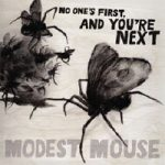 Modest Mouse / No One's First, and You're Next