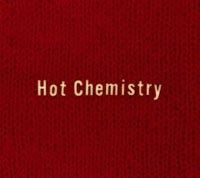 Hot Chemistry