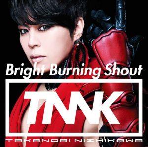 西川貴教 / Bright Burning Shout (CD+DVD初回盤)