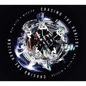 MAN WITH A MISSION / Chasing the Horizon (CD+DVD初回盤)