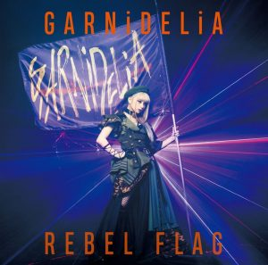 GARNiDELiA / REBEL FLAG (CD+DVD初回盤)