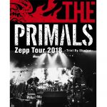 THE PRIMALS / THE PRIMALS Zepp Tour 2018 – Trial By Shadow