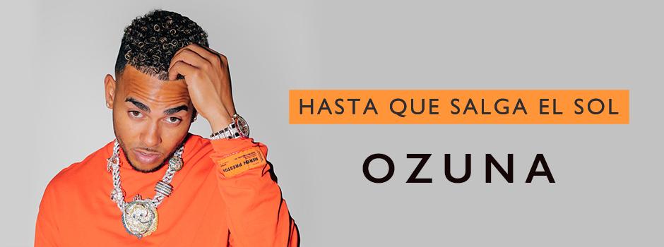 1108_Ozuna / Hasta Que Salga el Sol