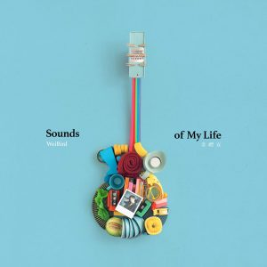 WeiBird / Sounds of My Life