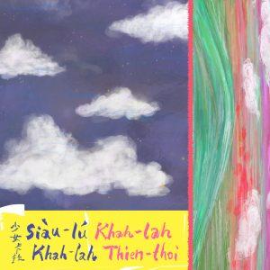 Siàu-lú Khah-lah / Khak-lah Thien-thoì