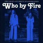 First Aid Kit / Who by Fire – Live Tribute to Leonard Cohen