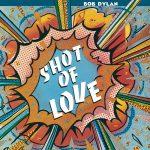 Bob Dylan / Shot of Love (2017 Vinyl)