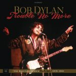 Bob Dylan / Trouble No More: The Bootleg Series Vol. 13 / 1979-1981 (Deluxe Edition)