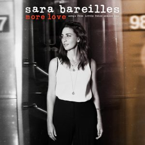 Sara Bareilles / More Love – Songs from Little Voice Season One