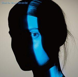 L'Arc-en-Ciel / Don't be Afraid (Limited Edition)