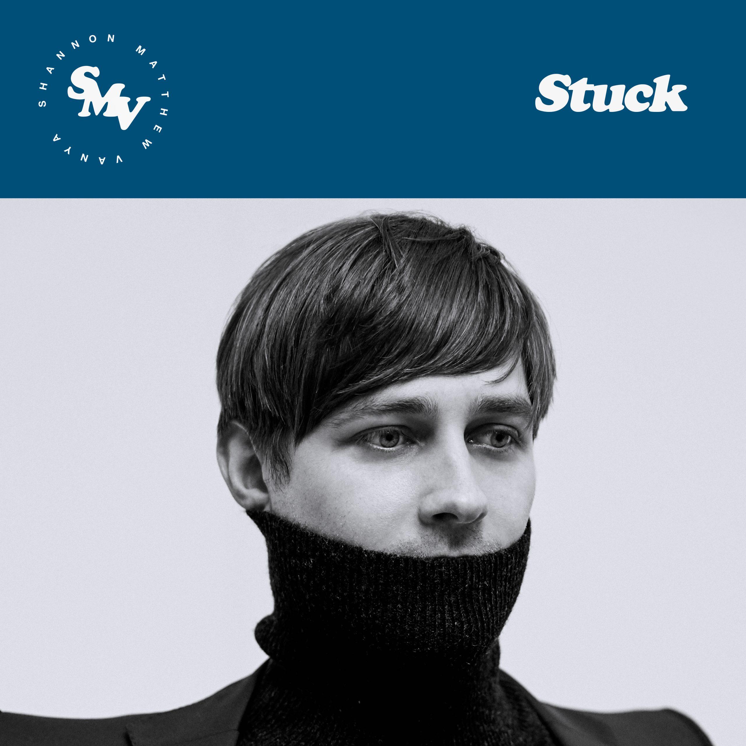 Shannon Matthew Vanya – Stuck