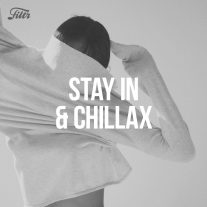 Stay In & Chillax