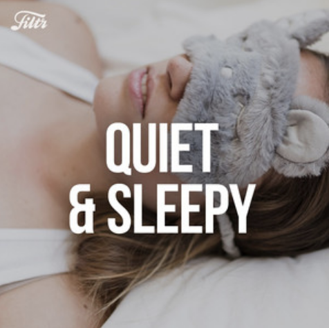 Quiet & Sleepy