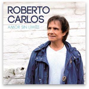 """Roberto Carlos publica """"Amor sin límites"""", su nuevo álbum con canciones inéditas en español y colaboraciones de Alejandro Sanz y Jennifer Lopez"""