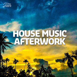 House Music Afterwork