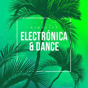 Electrónica 2019 & Dance Music : La Mejor Música Electrónica