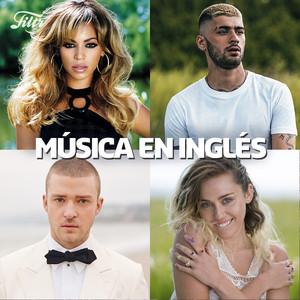 Pop Inglés  (2019 – 2018 – 2017 – 2016 – 2015 – 2014 – 2013 – 2012- 2011 – 2010) – Música En Inglés