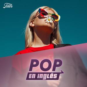 Pop Inglés ? (2019 – 2018 – 2017 – 2016 – 2015 – 2014 – 2013 – 2012- 2011 – 2010) Música En Inglés