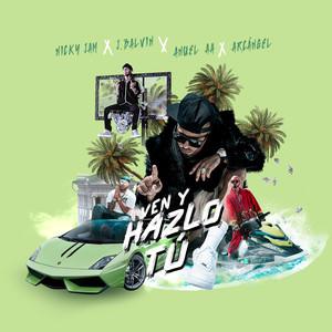 Ahora Ven Y Hazlo Tú : Nicky Jam & J Balvin & Anuel AA : Reggaeton Hits