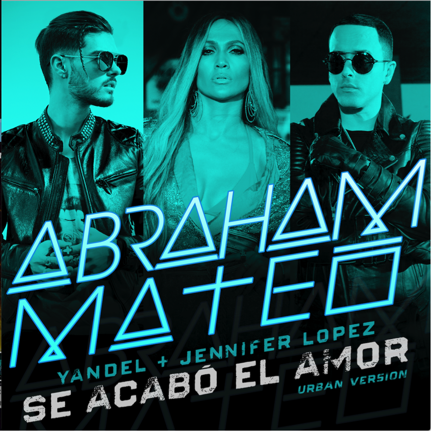 Ya está disponible #SeAcaboElAmor de Abraham Mateo feat. Jennifer Lopez y Yandel