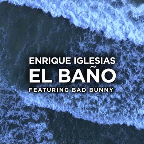 """Enrique Iglesias arrasa con """"El baño"""" feat. Bad Bunny, que ya es No.1 en todas las plataformas digitales"""