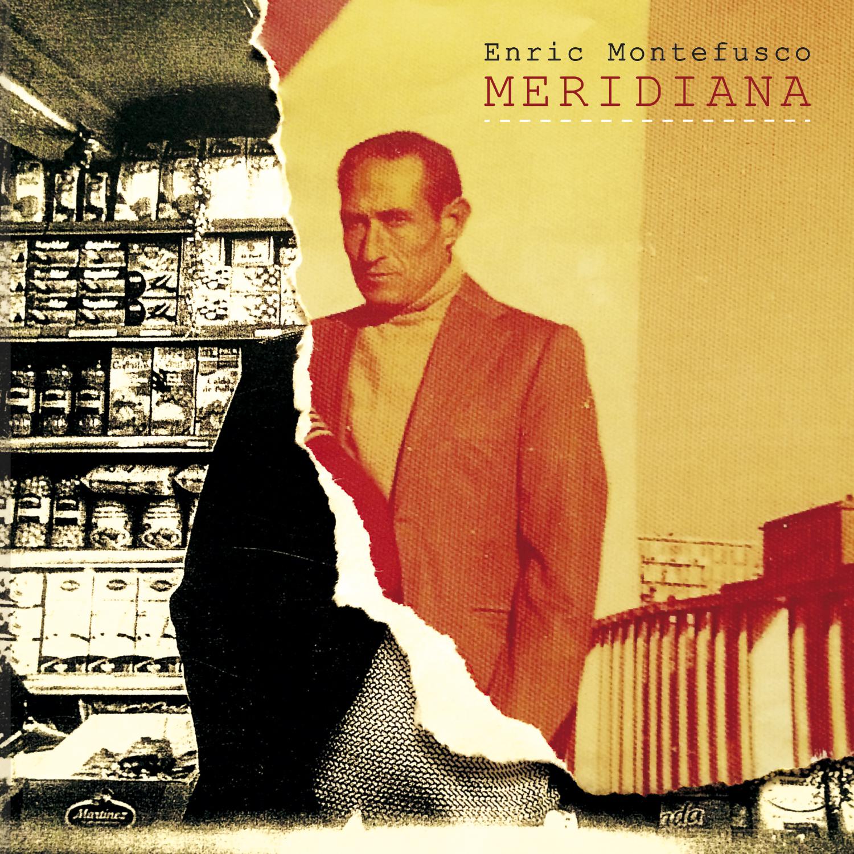 """Enric Montefusco publica """"Meridiana"""", su primer disco en solitario, el 14 de Octubre"""