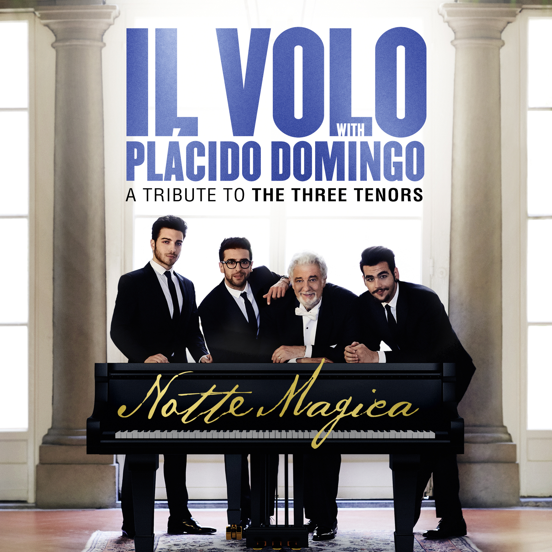 """Hoy a la venta """"Notte Magica"""", el tributo a los Tres Tenores de Il Volo con Plácido Domingo"""