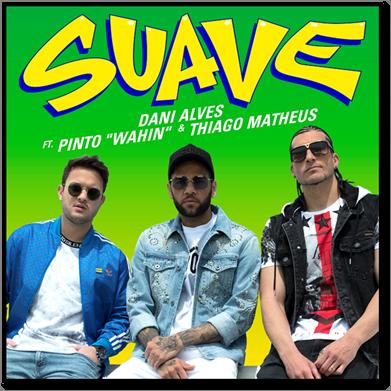 """Dani Alves lanza el hit del verano """"Suave"""" con Pinto """"Wahin"""" y Thiago Matheus"""