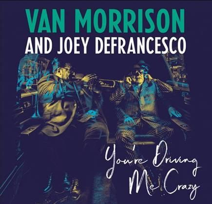 """""""You Are Driving Me Crazy"""", el nuevo álbum de Van Morrison, a la venta el 27 de abril"""