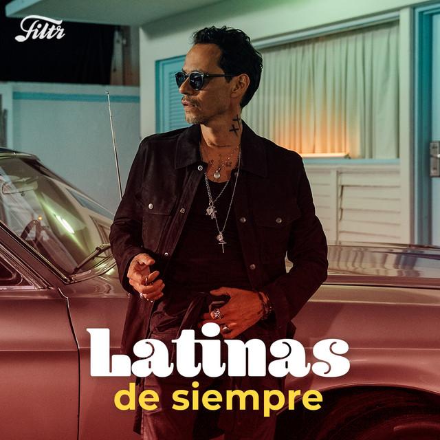 Latinas de Siempre : Latinos 90s, 2000s & 2010s Hits