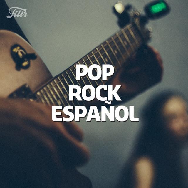 Pop Rock Español ( 2000s & 2010s)  : 'Lo Mejor del Pop Rock en Español'
