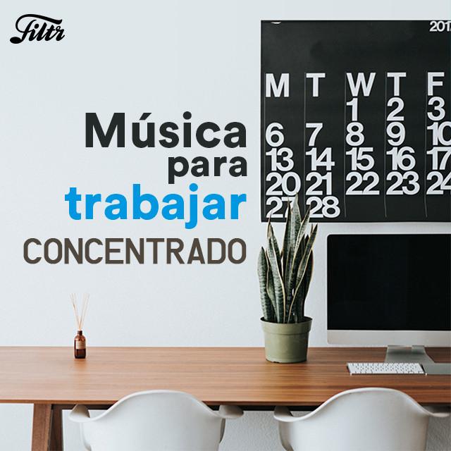 Música para Trabajar Concentrado