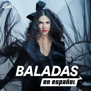 Baladas Romanticas en Español : Baladas Pop Español 2000s & 2020, 2019, 2018, 2017, 2016, 2015…