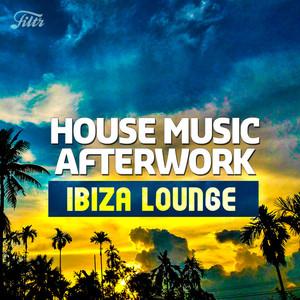 Ibiza Lounge : House Music Afterwork