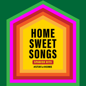 Spanish Hits 🏠 Home Sweet Songs
