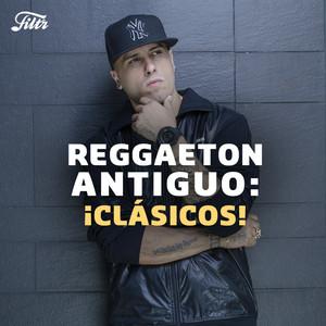 Reggaeton Antiguo ¡Clásicos!
