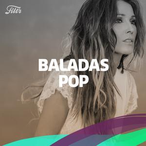 Baladas Pop Español 2000s & 2018 – 2017 – 2016 – 2015 – 2014 – 2013 – 2012- 2011 – 2010