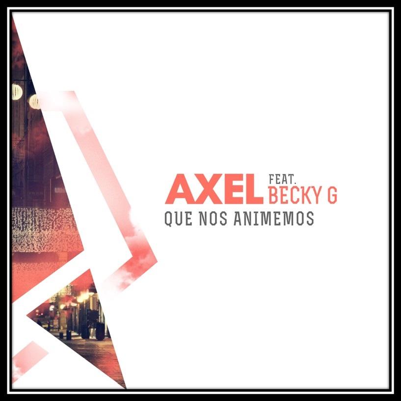 "Axel presenta su nuevo single ""Que nos animemos ft. Becky G"""