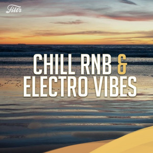 Música Relax : Chill RnB & Electro Vibes