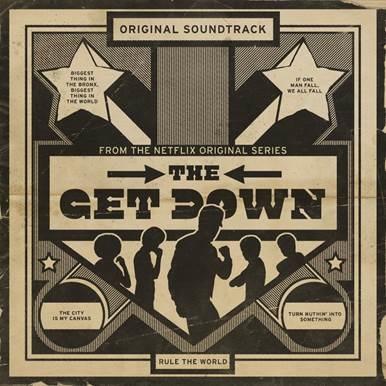 """""""The Get Down: La BSO de la serie original de Netflix"""", ya disponible en todas las plataformas digitales"""