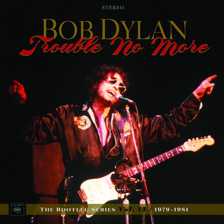 """""""Bob Dylan – Trouble No More – The Bootleg Series Vol. 13 / 1979-1981"""" saldrá a la venta el 3 de noviembre"""