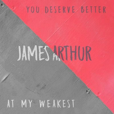 You deserve better/ at my weakest