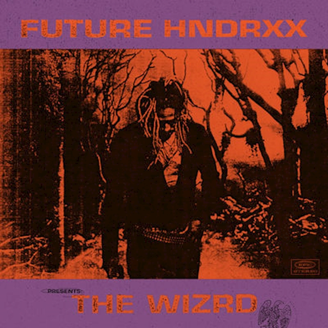 Future Hndrxx presents: The WIZRD