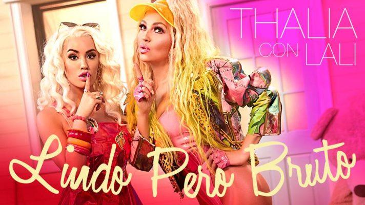 """Thalía estrena el videoclip de su nuevo single """"Lindo pero bruto"""" con Lali"""