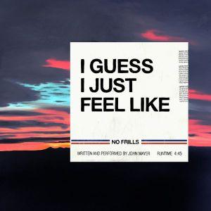 """John Mayer publica su nuevo single, """"I Guess I Just Feel Like"""""""
