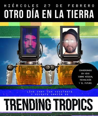 """Trending Tropics celebra hoy """"Otro día en la Tierra"""" conversando con sus colaboradores a través de Instagram Live. ¡No te pierdas a Vetusta Morla a las 15:00 hs!"""