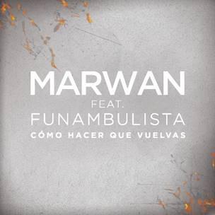 """Marwan se une a Funambulista en la nueva versión de """"Cómo hacer que vuelvas"""""""